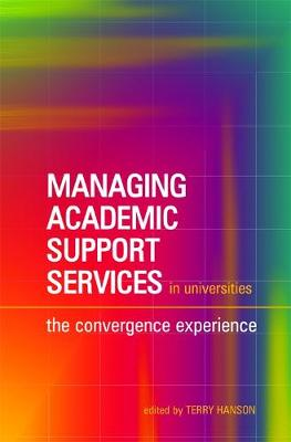 Managing Academic Support Services in Universities: The Convergence Experience