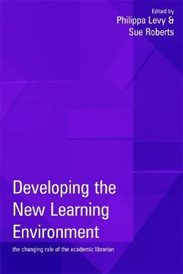 Developing the New Learning Environment: The Changing Role of the Academic Librarian