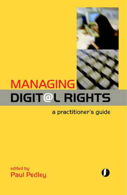 Managing Digital Rights: A Practitioner's Guide