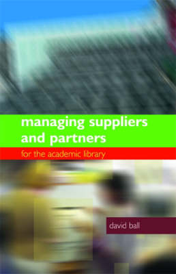Managing Suppliers and Partners for the Academic Library