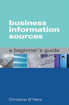 Business Information Sources: A Beginner's Guide