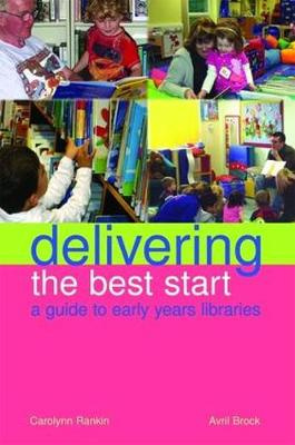 Delivering the Best Start: A Guide to Early Years Libraries