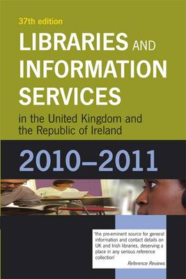 Libraries and Information Services in the United Kingdom and the Republic of Ireland: 2010-2011