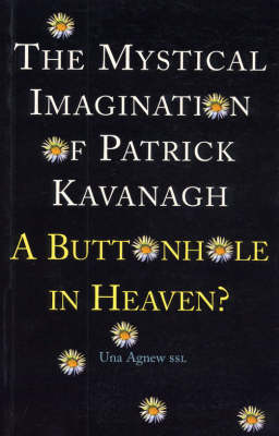 Mystical Imagination of Patrick Kavanagh: 'A Buttonhole in Heaven'
