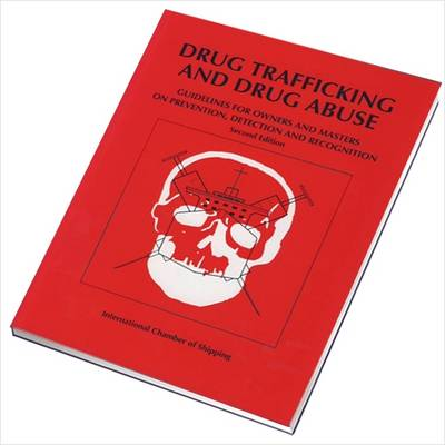 Drug Trafficking and Drug Abuse: Guidelines for Owners and Masters on Prevention, Detection and Recognition