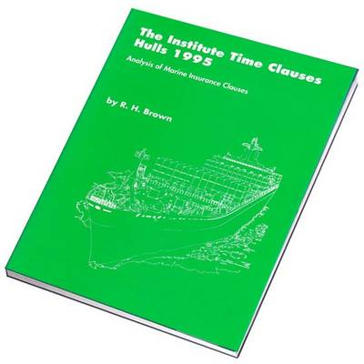 The Institute Time Clauses: Hulls 1995 - Analysis of Marine Insurance Claims