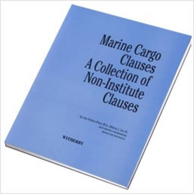 Marine Cargo Clauses: A Collection of Non-Institute Clauses