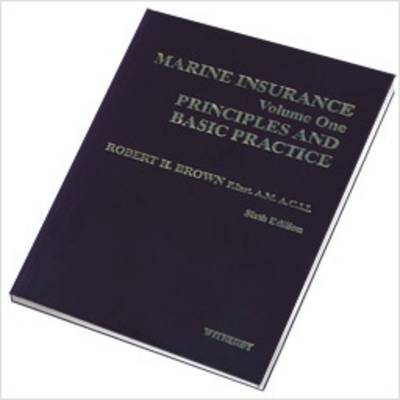 Marine Insurance: v. 1: Principles and Basic Practice
