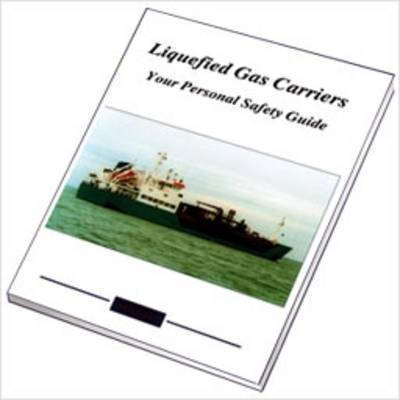 Liquefied Gas Carriers: Your Guide to Safety