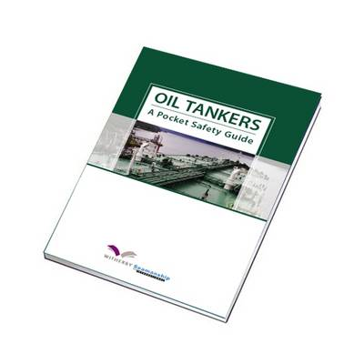 Oil Tankers:  A Pocket Safety Guide