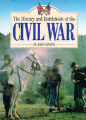 The History and Battlefields of the Civil War