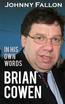 Brian Cowen: In His Own Words