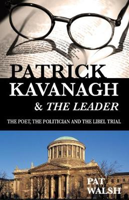 Patrick Kavanagh & The Leader: The Poet, the Politician and the Libel Trial