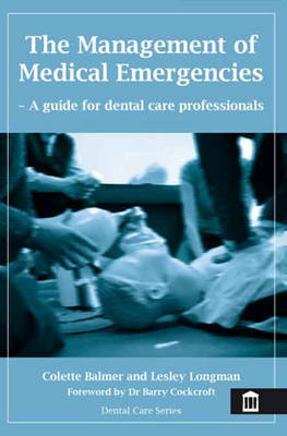 The Management of Medical Emergencies: A Guide for Dental Care Professionals