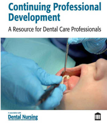 Continuing Professional Development: A Resource for Dental Care Professionals
