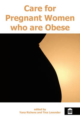 Care for Pregnant Women Who are Obese