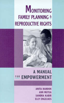 Monitoring Family Planning and Reproductive Rights: A Manual for Empowerment