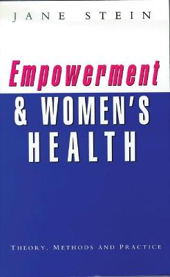 Empowerment and Women's Health: Theory, Methods, and Practice