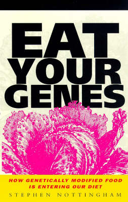 Eat Your Genes: How Genetically Modified Food Is Entering Our Diet