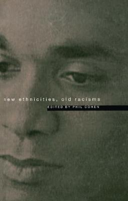 New Ethnicities, Old Racisms