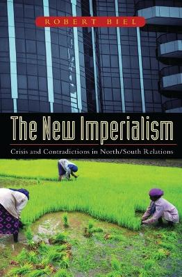 The New Imperialism: Crisis and Contradictions in North-South Relations
