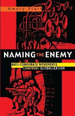 Naming the Enemy: Anti-Corporate Social Movements Confront Globalization