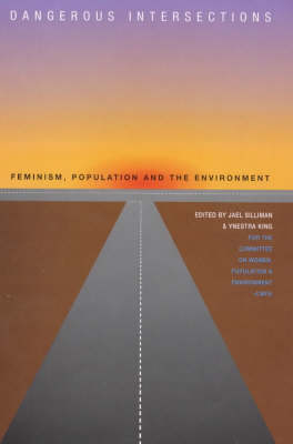 Dangerous Intersections: Feminism, Population and Environment
