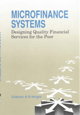 Micro-Finance Systems: Designing Quality Financial Services for the Poor
