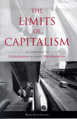 The Limits of Capitalism: An Approach to Globalization Without Neoliberalism