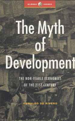 The Myth of Development: The Non-Viable Economies of the 21st Century