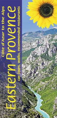 Eastern Provence: Cote D'azur and Alpes: Car Tours, Walks and Restaurants