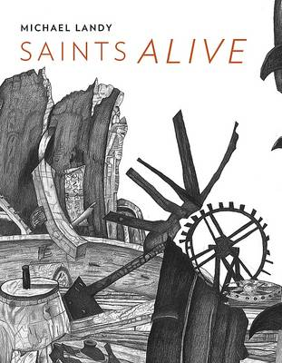 Michael Landy: Saints Alive