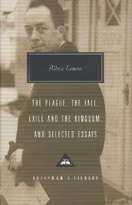 Plague,Fall, Exile and the Kingdom and Selected Essays