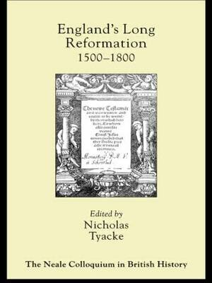 England's Long Reformation: 1500 - 1800