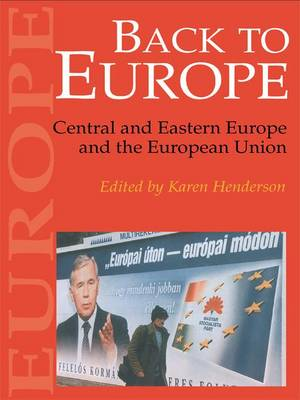 Back To Europe: Central And Eastern Europe And The European Union