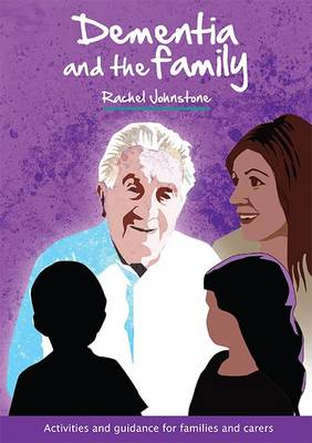 Dementia and the Family: Activities and Guidance for Families and Carers