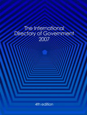 The International Directory of Government: 2007