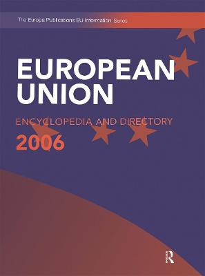 The European Union Encyclopedia and Directory: 2006