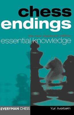 Chess Endings: Essential Knowledge