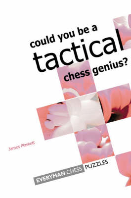 Can You be a Tactical Chess Genius?