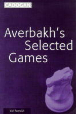 Averbakh's Selected Games