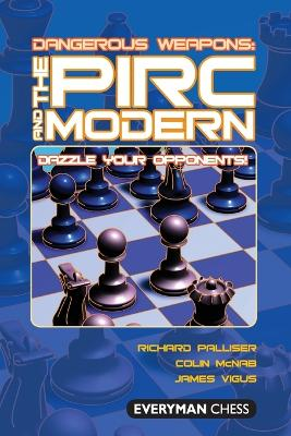 The Pirc and Modern: Dazzle Your Opponents!
