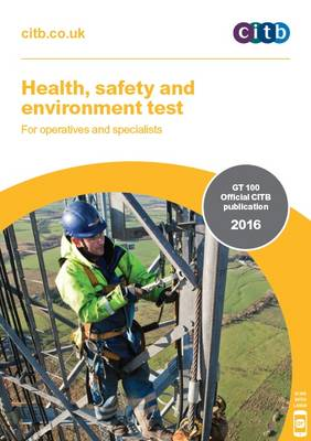 Health, Safety and Environment Test for Operatives and Specialists: GT 100/16: 2016