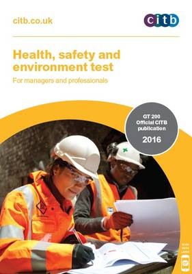 Health, Safety and Environment Test for Managers and Professionals: GT 200: 2016