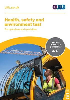Health, Safety and Environment Test for Operatives and Specialists: GT 100/17: 2017
