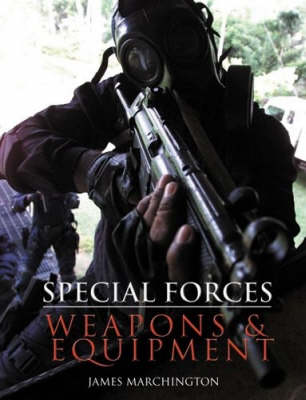 Special Forces: Weapons and Equipment