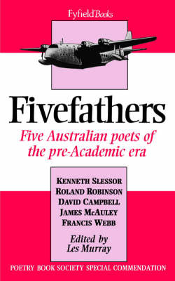 Fivefathers: Five Australian Poets of the Pre-Academic Era