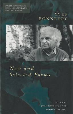 New and Selected Poems: Yves Bonnefoy