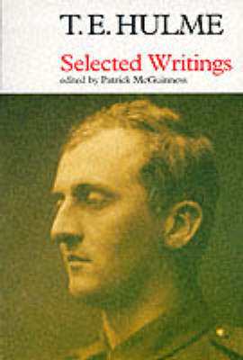 Selected Writings: T. E. Hulme