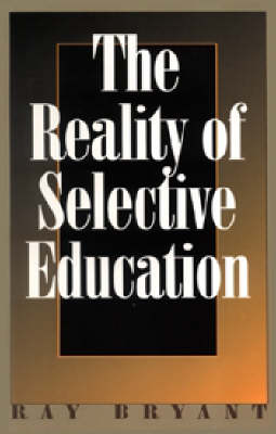 The Reality of Selective Education